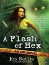 A Flash of Hex (OSI #2) - Jes Battis