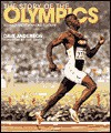 The Story of the Olympics: Revised and Expanded Edition - Dave Anderson