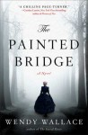 The Painted Bridge: A Novel - Wendy Wallace