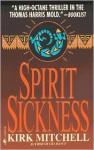 Spirit Sickness - Kirk Mitchell