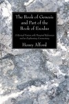 The Book of Genesis and Part of the Book of Exodus: A Revised Version with Marginal References and an Explanatory Commentary - Henry Alford