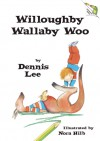 Willoughby Wallaby Woo - Dennis Lee