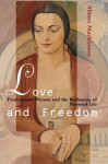 Love and Freedom: Professional Women and the Reshaping of Personal Life - Alison Mackinnon