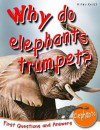 Why Do Elephants Trumpet? (First Questions/Answers Elepha) - Camilla De la Bédoyère
