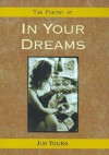 In Your Dreams: The Poetry of Jim Young - Jim Young