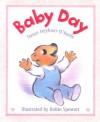 Baby Day - Susan Heyboer O'Keefe