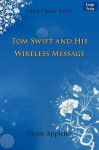 Tom Swift and His Wireless Message - Victor Appleton