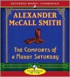 The Comforts of a Muddy Saturday (Sunday Philsophy Club, #5) - Davina Porter, Alexander McCall Smith