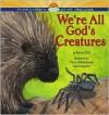 We're All God's Creatures - Karen Hill, Steve Johnson, Lou Fancher