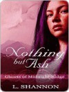 Nothing But Ash - L. Shannon