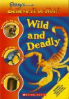Ripley's Believe It or Not! Wild and Deadly - Mary Packard, Ripley Entertainment, Inc., Leanne Franson