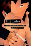 Pig Tales - Marie Darrieussecq