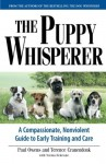 The Puppy Whisperer: A Compassionate, Non Violent Guide to Early Training and Care - Terence Cranendonk, Paul Owens, Norma Eckroate