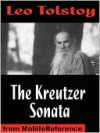 The Kreutzer Sonata, And Other Stories - Leo Tolstoy, Benjamin Ricketson Tucker