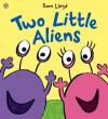 Two Little Aliens - Sam Lloyd