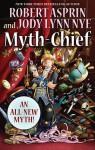 Myth-Chief (Myth Adventures, #18) - Robert Lynn Asprin, Jody Lynn Nye