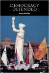 Democracy Defended - Gerry Mackie, Russell Hardin, Ian Shapiro