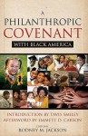 A Philanthropic Covenant with Black America - Rodney Jackson, Emmett D. Carson, Tavis Smiley