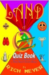 The Land of Oz Quiz Book: Questions and Answers About L. Frank Baum's Fantasy World - Rich Meyer