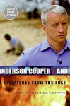 Dispatches from the Edge LP: A Memoir of War, Disasters, and Survival - Anderson Cooper
