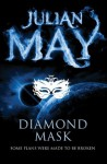 Diamond Mask: Galactic Milieu 2 (The Galactic Milieu Trilogy) - Julian May