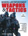 Modern Law Enforcement Weapons & Tactics - Patrick Sweeney