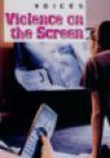 Violence on the Screen - Clive Gifford