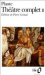 Théâtre complet II - Plautus, Plaute, Pierre Grimal