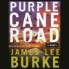 Purple Cane Road (Audio) - James Lee Burke, Nick Sullivan