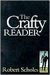 The Crafty Reader - Robert Scholes