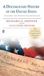 A Documentary History of the United States: Expanded & Updated 8th Edition - Richard C. Heffner, Alexander Heffner