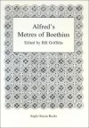 Alfred's Metres Of Boethius - Bill Griffiths