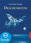 Drachenreiter (German Edition) - Cornelia Funke