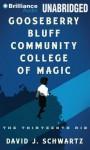Gooseberry Bluff Community College of Magic: The Thirteenth Rib - David J. Schwartz, Janina Edwards