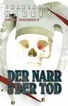 Der Narr und der Tod - Aurora Teagarden Band 6 - Charlaine Harris