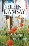 Love Changes Everything - Eileen Ramsay