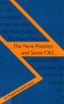 The New Poetries and Some Old - Richard Kostelanetz