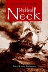 Marblehead Neck: A Novel of the War of 1812 - John Anderson