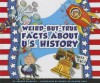 Weird-But-True Facts about U. S. History - Arnold Ringstad, Mernie Gallagher-Cole