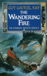 The Wandering Fire (The Fionavar Tapestry #2) - Guy Gavriel Kay