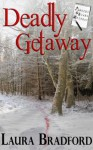 Deadly Getaway (Jenkins & Burns Mysteries) - Laura Bradford