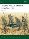 World War I Trench Warfare (1): 1914-16 - Stephen Bull, Adam Hook