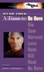 A Time to Be Born (Star Trek: The Next Generation: Time, #1) - John Vornholt
