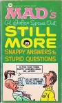 Mad's Al Jaffee Spews Out Still More Snappy Answers To Stupid Questions - Al Jaffee