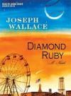 Diamond Ruby (Audio) - Joseph Wallace, Lorna Raver