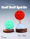 Carving Golf Ball Spirits - Jeffrey B. Snyder, Tom Wolfe