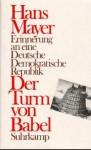 Der Turm von Babel - Erinnerung an eine Deutsche Demokratische Republik - Hans Mayer
