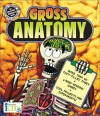 Crash Course: Gross Anatomy (Crash Course Games for Brains, An Interactice Reference Book) - Susan Ring, Alan Snow, Creative team at innovative KIDS