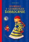 Opowieści o czarodziejce Dobrochnie - Renata Opala