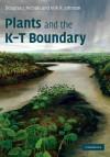 Plants and the K-T Boundary - Douglas J. Nichols, Kirk R. Johnson